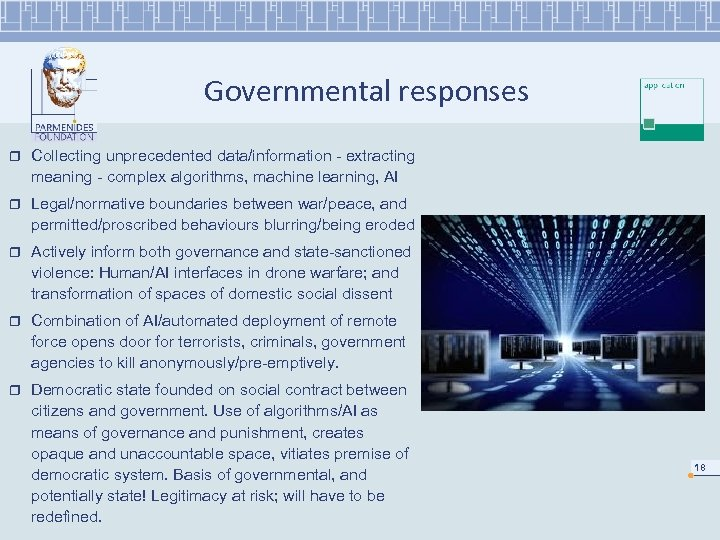 Governmental responses r Collecting unprecedented data/information - extracting meaning - complex algorithms, machine learning,