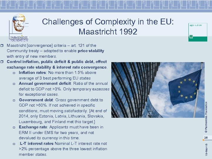 Challenges of Complexity in the EU: Maastricht 1992 26 19 -Mar-18 Community treaty –