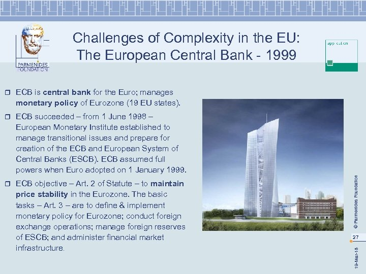 Challenges of Complexity in the EU: The European Central Bank - 1999 r ECB