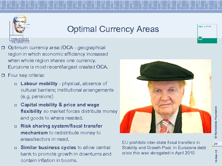 Optimal Currency Areas r Optimum currency area (OCA - geographical region in which economic