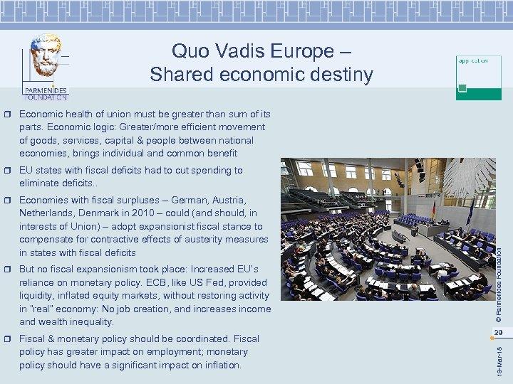Quo Vadis Europe – Shared economic destiny r Economic health of union must be