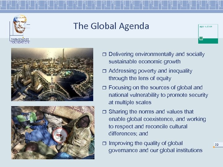 The Global Agenda r Delivering environmentally and socially sustainable economic growth r Addressing poverty