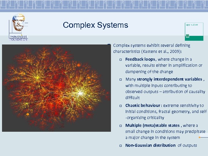 Complex Systems r Complex systems exhibit several defining characteristics (Kastens et al. , 2009):