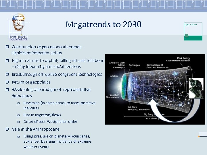 Megatrends to 2030 r Continuation of geo-economic trends - significant inflection points r Higher