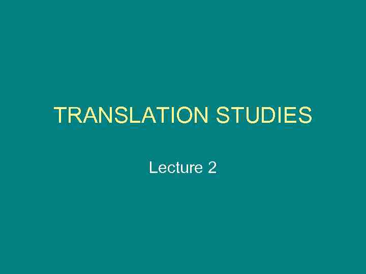 translation studies lecture 1 Lecture 1 introduction: translation and translation studies as a translator, hermes is a messenger from the gods to humans as an interpreter who bridges the boundaries with strangers he is a hermeneus.