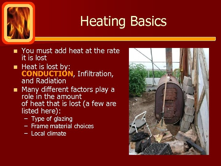 Heating Basics You must add heat at the rate it is lost n Heat