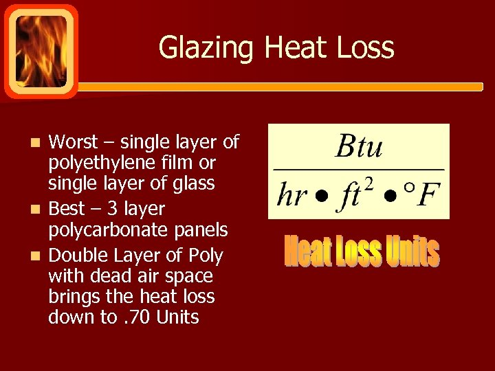 Glazing Heat Loss Worst – single layer of polyethylene film or single layer of