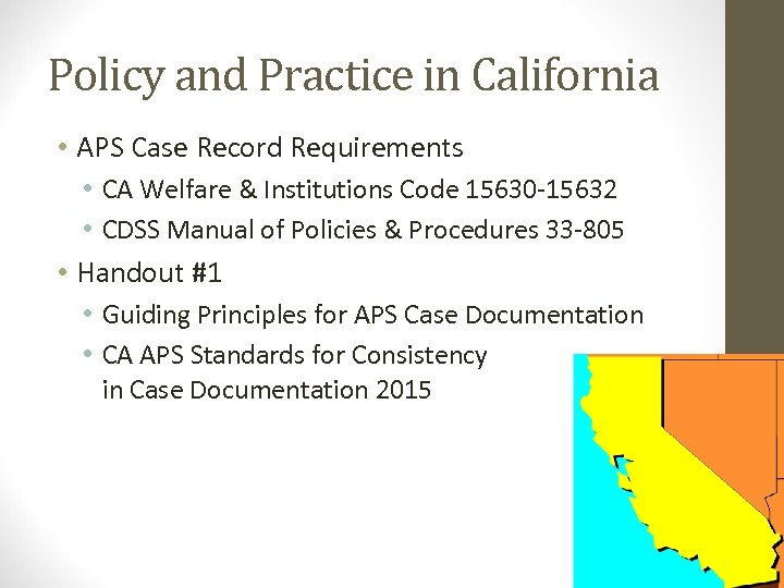Policy and Practice in California • APS Case Record Requirements • CA Welfare &