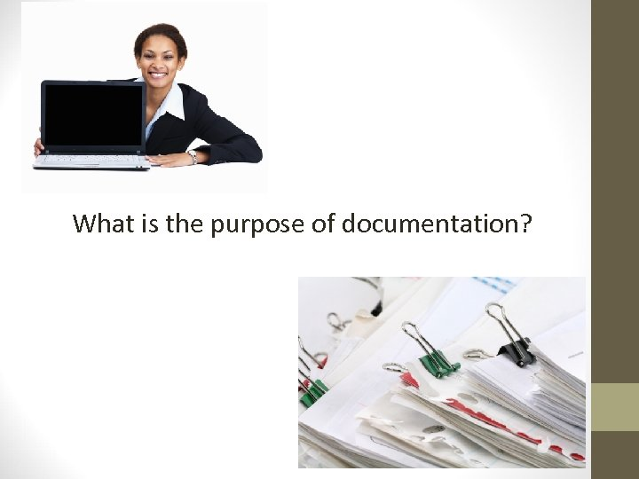 What is the purpose of documentation?