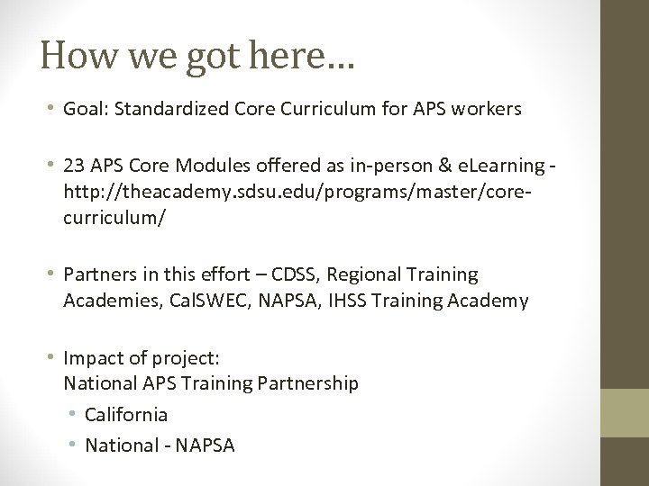 How we got here… • Goal: Standardized Core Curriculum for APS workers • 23