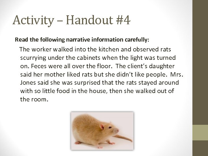 Activity – Handout #4 Read the following narrative information carefully: The worker walked into