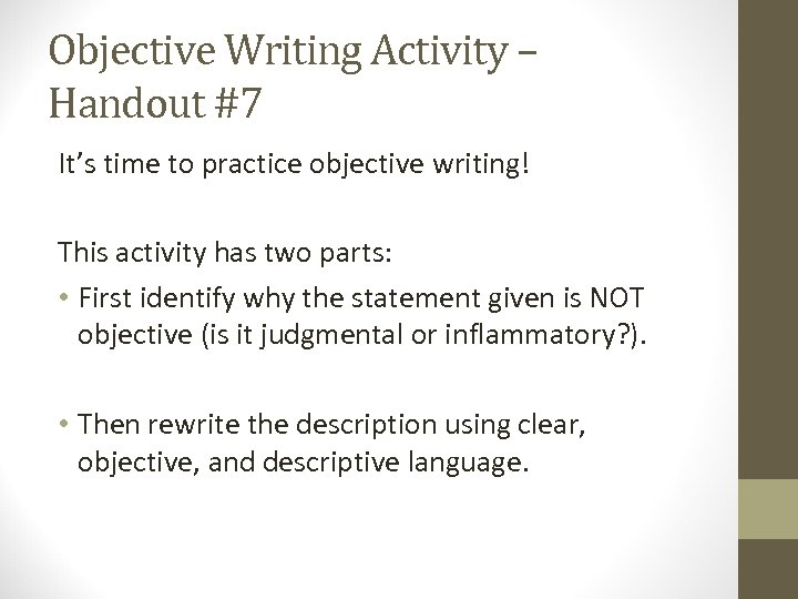 Objective Writing Activity – Handout #7 It's time to practice objective writing! This activity