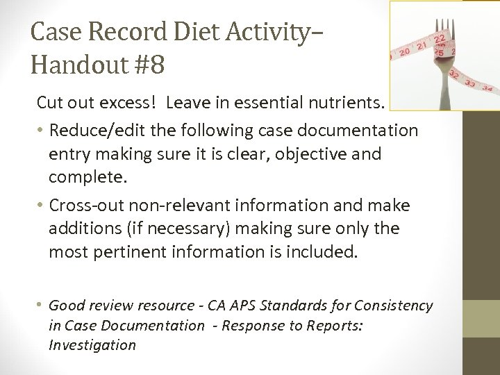 Case Record Diet Activity– Handout #8 Cut out excess! Leave in essential nutrients. •
