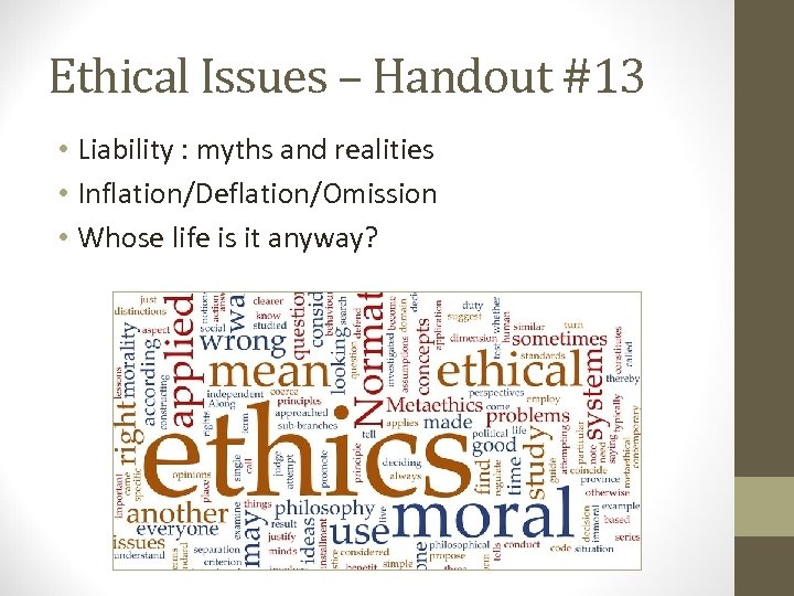 Ethical Issues – Handout #13 • Liability : myths and realities • Inflation/Deflation/Omission •