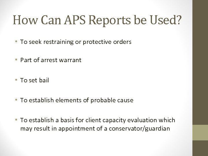 How Can APS Reports be Used? • To seek restraining or protective orders •