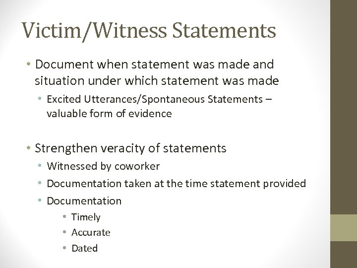 Victim/Witness Statements • Document when statement was made and situation under which statement was