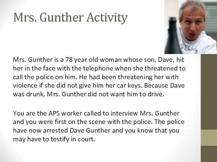 Mrs. Gunther Activity Mrs. Gunther is a 78 year old woman whose son, Dave,