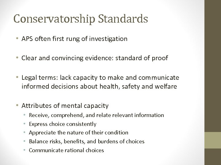 Conservatorship Standards • APS often first rung of investigation • Clear and convincing evidence: