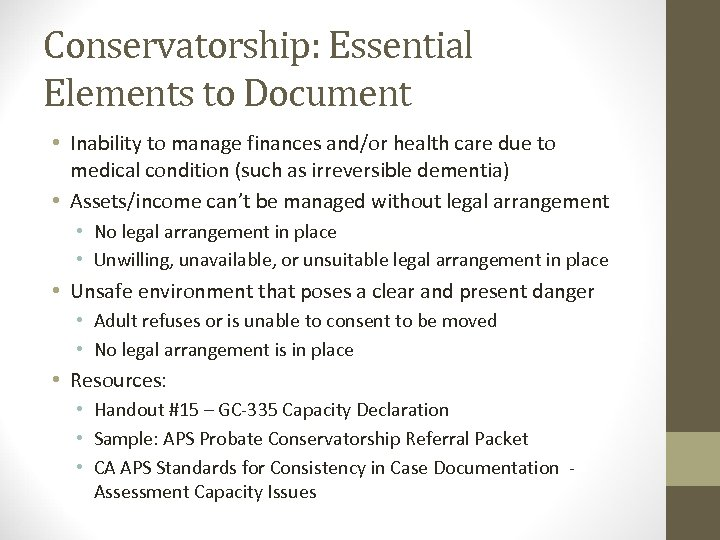 Conservatorship: Essential Elements to Document • Inability to manage finances and/or health care due
