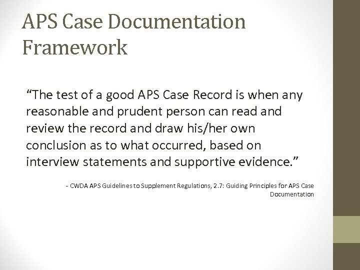 "APS Case Documentation Framework ""The test of a good APS Case Record is when"