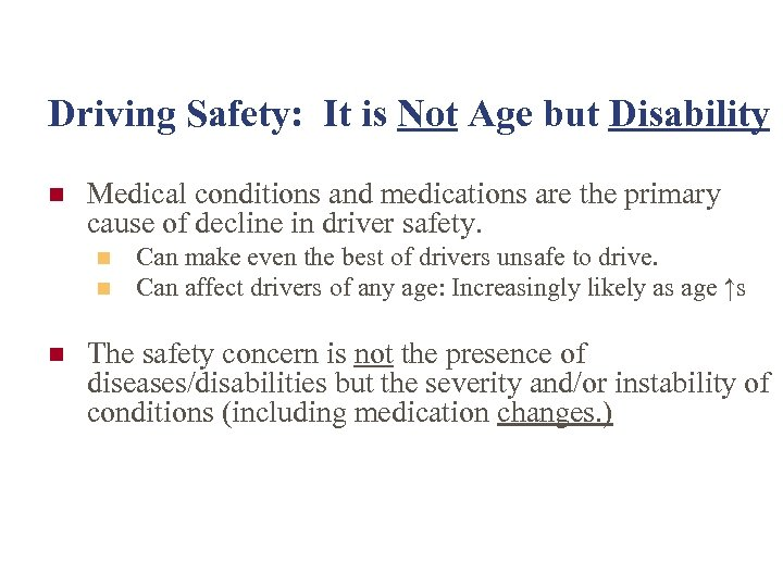 Driving Safety: It is Not Age but Disability n Medical conditions and medications are