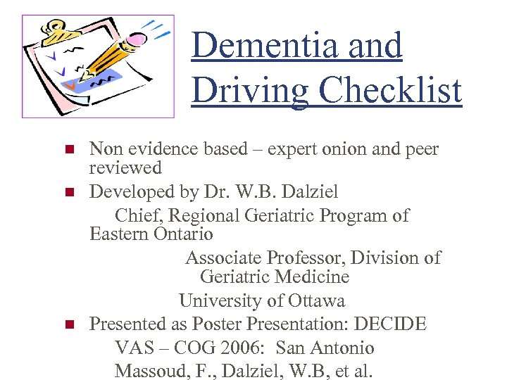 Dementia and Driving Checklist n n n Non evidence based – expert onion and