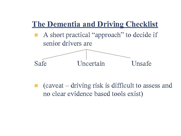 """The Dementia and Driving Checklist n A short practical """"approach"""" to decide if senior"""