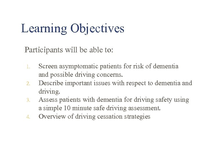 Learning Objectives Participants will be able to: 1. 2. 3. 4. Screen asymptomatic patients