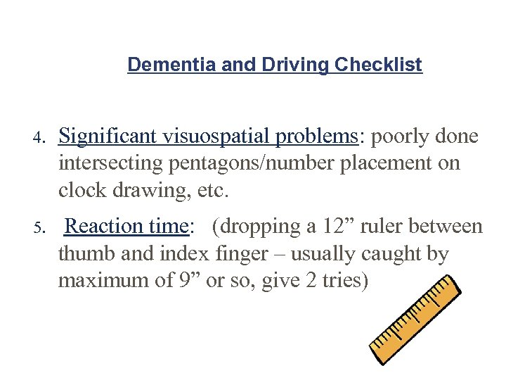 Dementia and Driving Checklist 4. Significant visuospatial problems: poorly done intersecting pentagons/number placement on