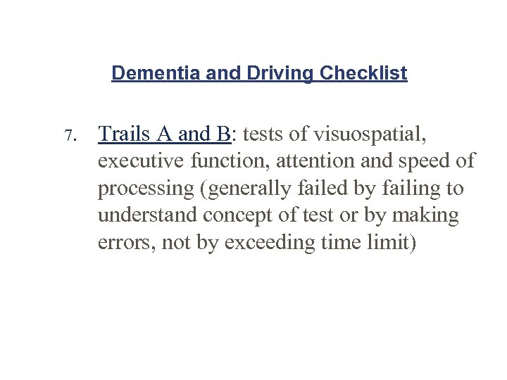 Dementia and Driving Checklist 7. Trails A and B: tests of visuospatial, executive function,