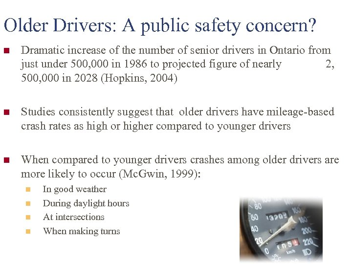 Older Drivers: A public safety concern? n Dramatic increase of the number of senior