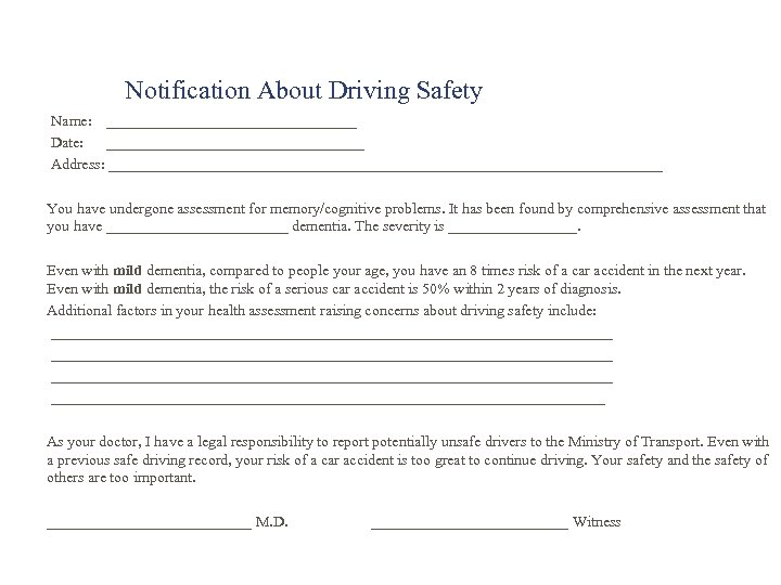 Notification About Driving Safety Name: _________________ Date: _________________ Address: _____________________________________ You have undergone assessment