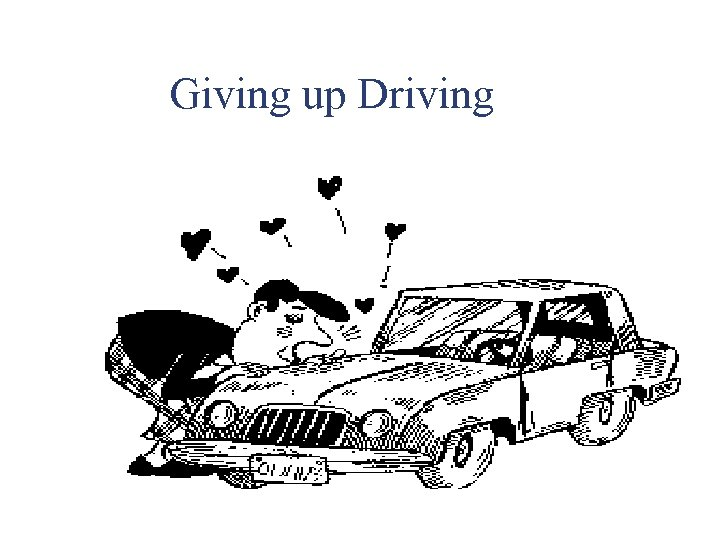 Giving up Driving