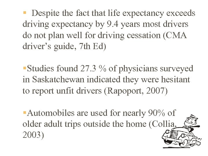 § Despite the fact that life expectancy exceeds driving expectancy by 9. 4 years