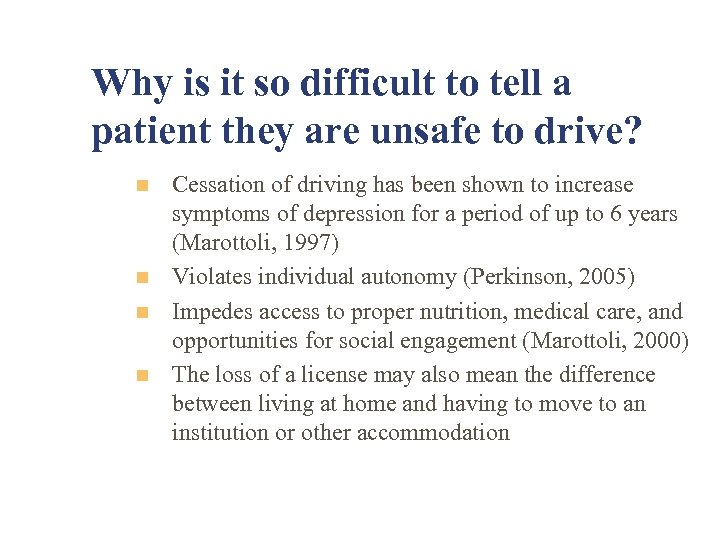 Why is it so difficult to tell a patient they are unsafe to drive?