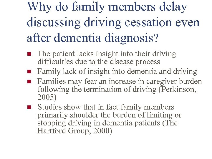 Why do family members delay discussing driving cessation even after dementia diagnosis? n n