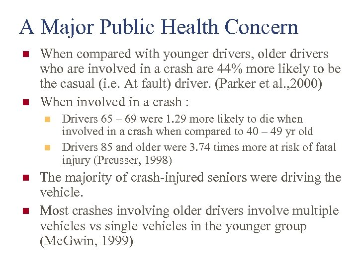 A Major Public Health Concern n n When compared with younger drivers, older drivers