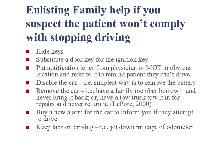 Enlisting Family help if you suspect the patient won't comply with stopping driving n