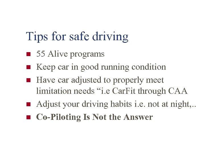 Tips for safe driving n n n 55 Alive programs Keep car in good