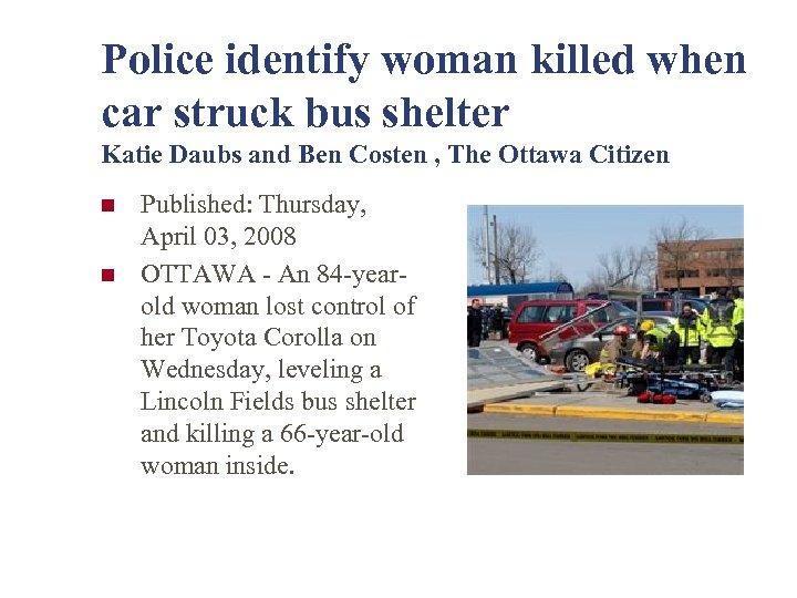 Police identify woman killed when car struck bus shelter Katie Daubs and Ben Costen