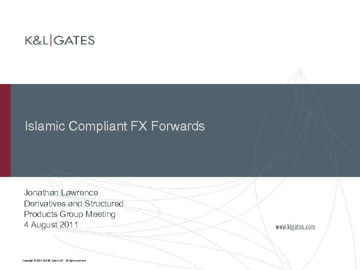 Islamic Compliant FX Forwards Jonathan Lawrence Derivatives and Structured Products Group Meeting 4 August