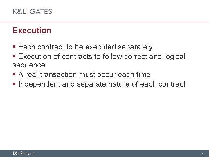 Execution § Each contract to be executed separately § Execution of contracts to follow