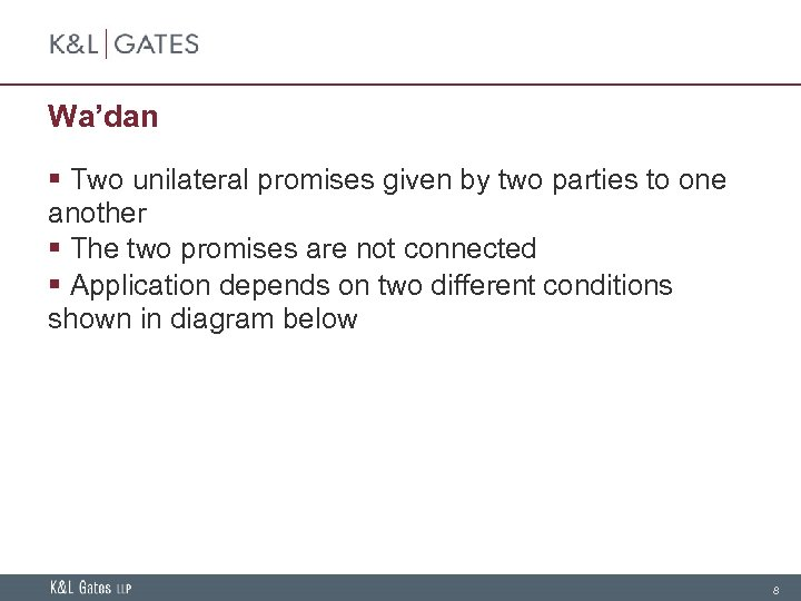 Wa'dan § Two unilateral promises given by two parties to one another § The