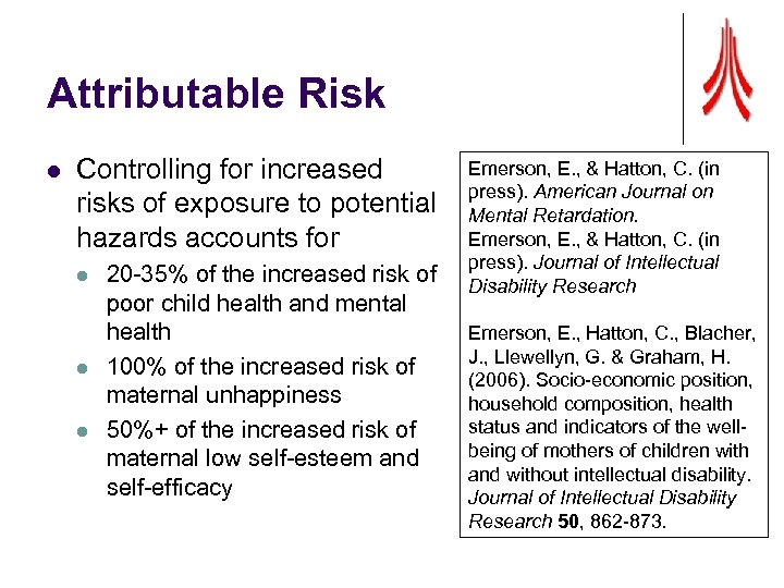 Attributable Risk l Controlling for increased risks of exposure to potential hazards accounts for