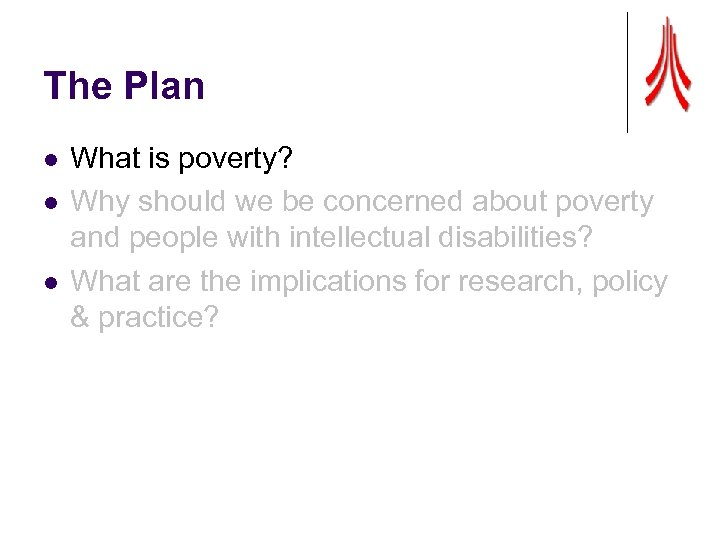 The Plan l l l What is poverty? Why should we be concerned about