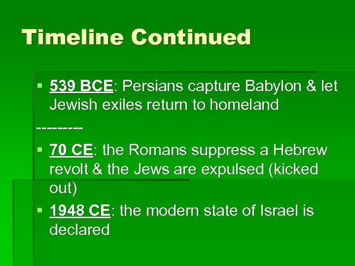 Timeline Continued § 539 BCE: Persians capture Babylon & let Jewish exiles return to