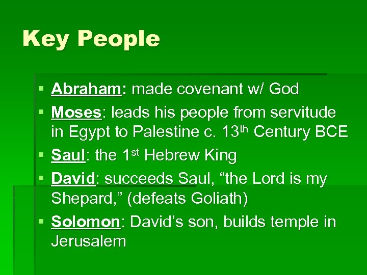Key People § Abraham: made covenant w/ God § Moses: leads his people from