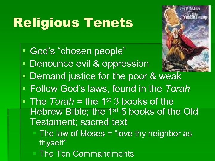 "Religious Tenets § § § God's ""chosen people"" Denounce evil & oppression Demand justice"