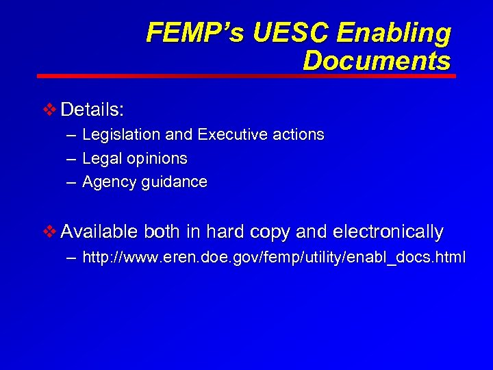 FEMP's UESC Enabling Documents v Details: – Legislation and Executive actions – Legal opinions