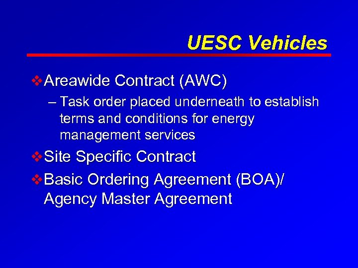 UESC Vehicles v Areawide Contract (AWC) – Task order placed underneath to establish terms